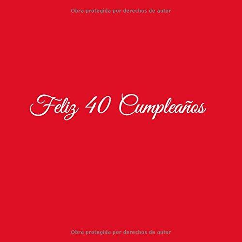 Feliz 40 cumpleaños: Libro De Visitas 40 Años Feliz ...