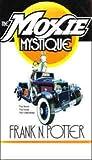 The Moxie Mystique, Frank N. Potter, 089865145X