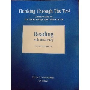 Thinking Through the Test: A Study Guide for the Florida College Basic Skills Exit Tests, Reading - W/O Answers