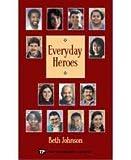 Everyday Heroes, Johnson, Beth, 0944210287