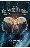 The Psychic Dimension, Jay Dubya, 1618637126