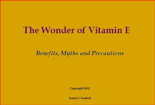The Wonder of Vitamin E, Benefits, Myths and Precautions