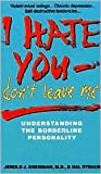 I Hate You, Don't Leave Me: Understanding the Borderline Personality by Jerold J. Kreisman, Hal Straus