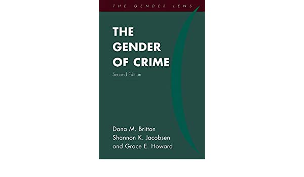 Amazon The Gender Of Crime Gender Lens 9781442262225 Dana