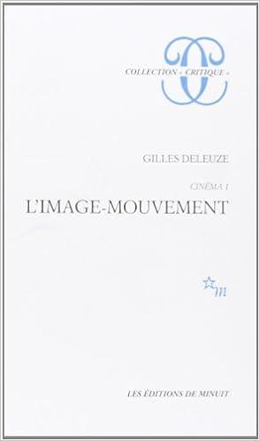 Cinema Tome 1 L Image Mouvement Amazon Fr Deleuze Gilles Livres
