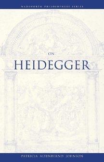 On Heidegger (A Volume in the Wadsworth Philosophers Series)