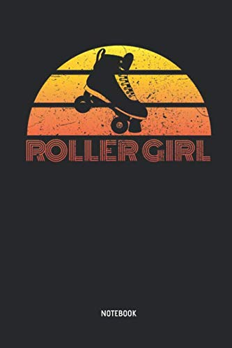 Roller Girl | Notebook: Womens Blank Lined Roller Skating Girl Notebook / Journal - Great 70s & 80s Retro Accessories & Mother's Day Gift Idea Roller Skating Girls, Kids & Lover.