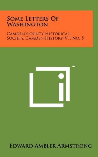 Some Letters of Washington: Camden County Historical Society, Camden History, V1, No. 5 ebook