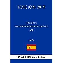 Código de las Artes Escénicas y de la Música (2/4) (España) (Edición 2019) (Spanish Edition)