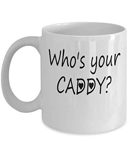 Golf Gifts For Men - Who's your caddy? - Golf Coffee Mugs