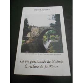 """Afficher """"La vie passionnée de Noémie la recluse de Saint-Flour"""""""