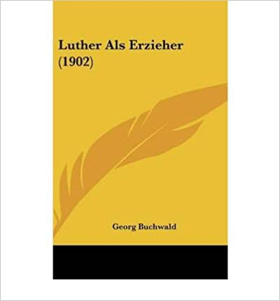 Book Luther ALS Erzieher (1902) (Hardback)(English / German) - Common