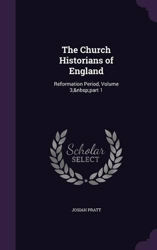 The Church Historians of England: Reformation Period, Volume 3, Part 1 pdf epub