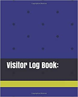 Visitor Log Book: Guest Login Notebook, Record Guest Sign-In