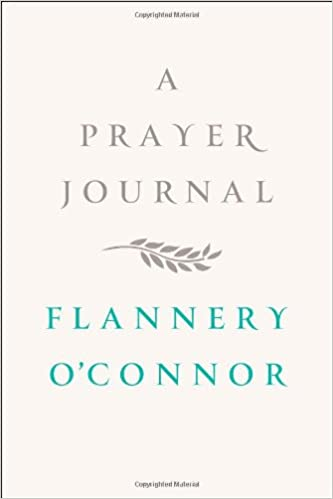 A Prayer Journal: Flannery O\'Connor, W. A. Sessions: 8601400626481 ...