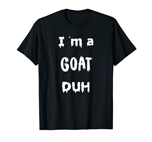 Easy I am Goat Duh T-Shirt Scary Last Minute Costumes