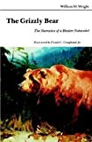 The Grizzly Bear, William H. Wright, 0803258658