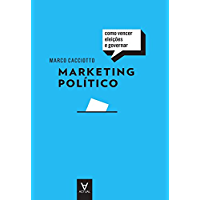 Marketing Político - Como Vencer Eleições e Governar