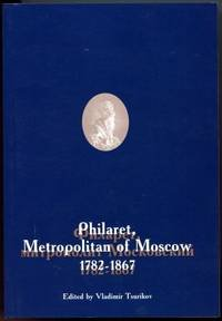 Download Philaret, Metropolitan of Moscow, 1782-1867: Perspectives on the Man, His Works, and His Times (English and Russian Edition) PDF