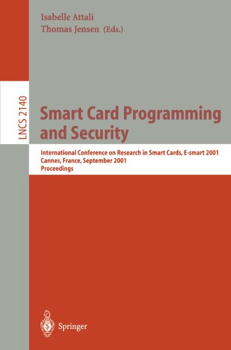 Smart Card Programming and Security: International Conference on Research in Smart Cards, E-smart 2001, Cannes, France, September 19-21, 2001. Proceedings (Lecture Notes in Computer Science) by Springer
