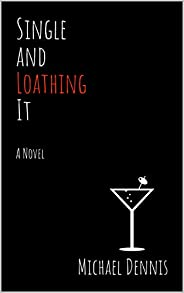 Single and Loathing It: A Novel (English Edition)
