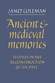 Coleman Memory - Ancient and Medieval Memories: Studies in the Reconstruction of the Past