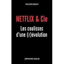 Netflix ET Cie: les Coulisses d'Une (r)évolution