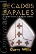 Pecado Papal - Las Deshonestidades Morales de La Iglesia Catolica (Spanish Edition)