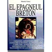 El Epagneul Breton (Spanish Edition)