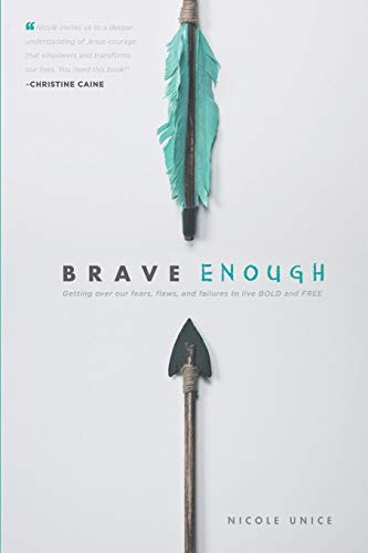Brave Enough: Getting Over Our Fears, Flaws, and Failures to Live Bold and Free]()