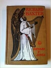 Richard Baxter A Story Of New England Life Of 1830 To 1840