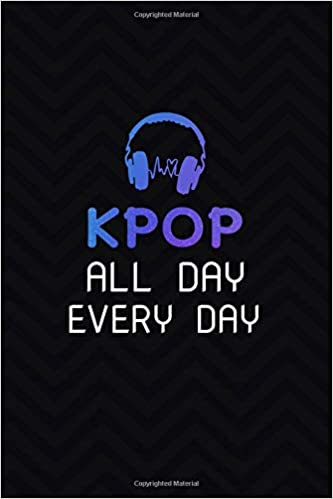 Kpop All Day Every Day: 120 Page Blank Lined Journal: Amazon ...