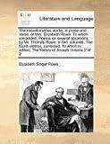 The Miscellaneous Works, in Prose and Verse, of Mrs Elizabeth Rowe, Elizabeth Singer Rowe, 1171056044