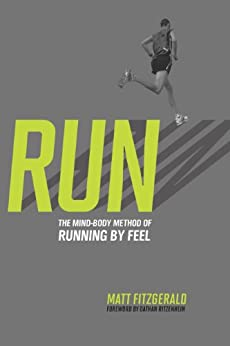 RUN: The Mind-Body Method of Running by Feel by [Matt, Fitzgerald]