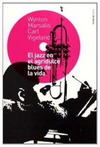 Download El jazz en el agridulce blues de la vida / Jazz In the Bittersweet Blues of Life (Paidos de Musica) (Spanish Edition) PDF