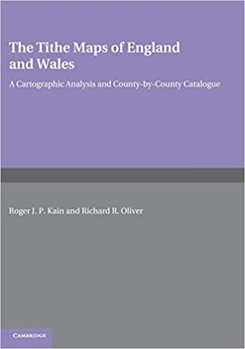 Book The Tithe Maps of England and Wales: A Cartographic Analysis and County-by-County Catalogue