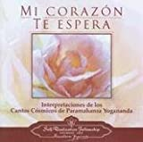 img - for Mi Corazon Te Espera: Interpretaciones De Los Cantos Cosmicos De Paramahansa Yoganda (Spanish Edition) book / textbook / text book