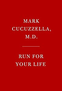 Run for Your Life: How to Run, Walk, and Move Without Pain or Injury and Achieve a Sense of Well-Being and Joy from Knopf