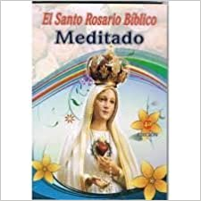 Book El Santo Rosario Biblico Meditado by Equipo Editorial (2014-08-02)
