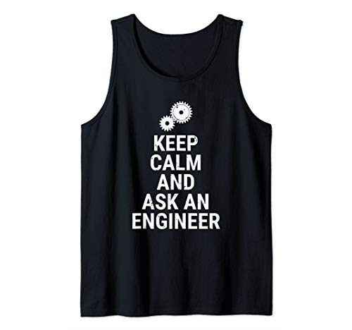 Keep Calm And Ask An Engineer Funny Engineering Tank Top