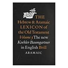 The Hebrew and Aramaic Lexicon of the Old Testament, Volume 5 Aramaic Lexicon & Supplementary Bibliography