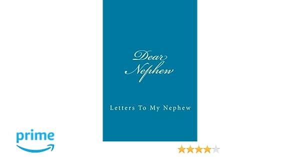 Amazon com: Dear Nephew: Letters To My Nephew (9781540560858