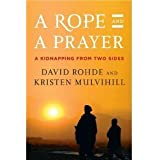 A Rope and a Prayer: A Kidnapping from Two Sides [Hardcover]
