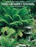 Fern Growers Manual, Barbara J. Hoshizaki, 0394737741