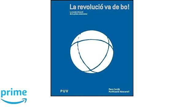 La revolució va de bo!: La modernització de la pilota valenciana ...