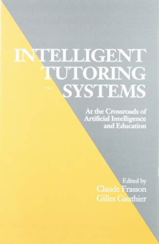 Intelligent Tutoring Systems: At the Crossroad of Artificial Intelligence and Education