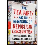 img - for The Tea Party and the Remaking of Republican Conservatism by Skocpol, Theda, Williamson, Vanessa. (Oxford University Press, USA,2012) [Hardcover] book / textbook / text book