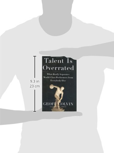 Greatness and the irrelevance of talent in geoff colvins what it takes to be great