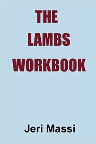 The Lambs Workbook: Recovering from Church Abuse, Clergy Abuse, Spiritual Abuse, and the Legalism of Christian Fundamentalism