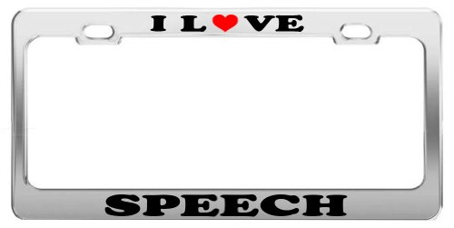 I LOVE SPEECH License Plate Frame Car Truck Accessory Tag Holder